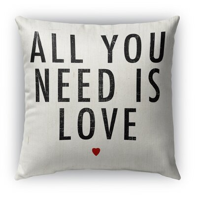 All You Need Is Love Burlap Indoor/Outdoor Throw Pillow Size: 18 H x 18 W