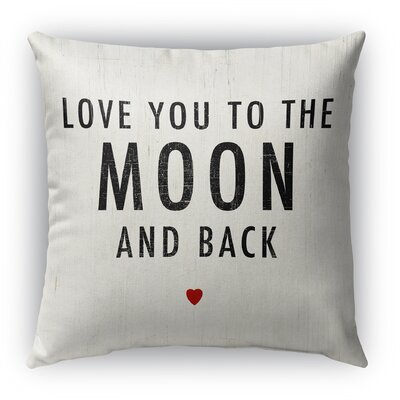 Love You to the Moon and Back Burlap Indoor/Outdoor Throw Pillow Size: 18 H x 18 W