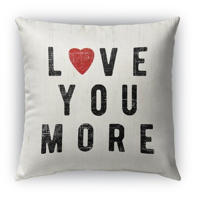 Love You More Burlap Indoor/Outdoor Throw Pillow Size: 18 H x 18 W