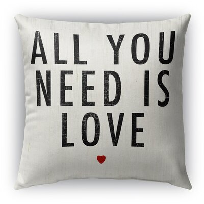 All You Need is Love Burlap Indoor/Outdoor Pillow Size: 26 H x 26 W