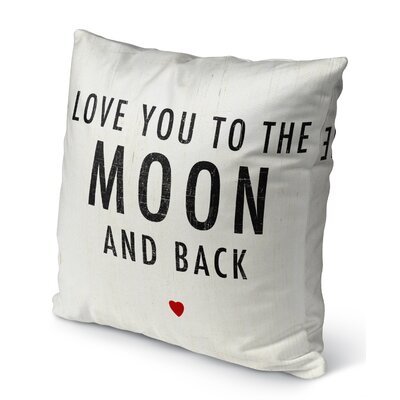 Love You to the Moon and Back Burlap Indoor/Outdoor Pillow Size: 18 H x 18 W