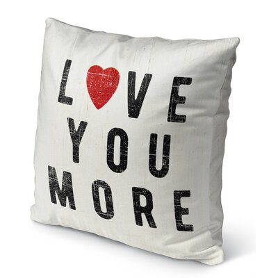 Love You More Burlap Indoor/Outdoor Pillow Size: 26 H x 26 W