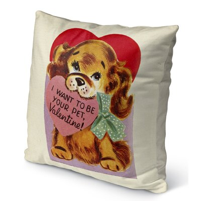 I Want to Be Your Pet Burlap Indoor/Outdoor Pillow Size: 26 H x 26 W