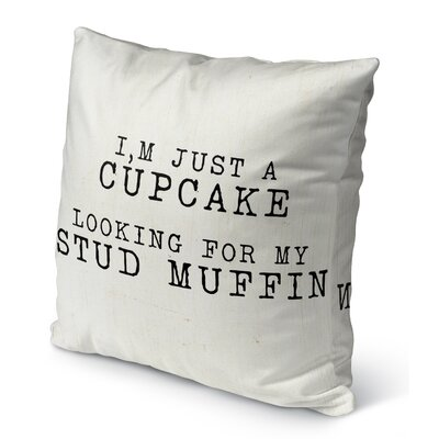 Cupcake Looking for My Stud Muffin Burlap Indoor/Outdoor Pillow Size: 18 H x 18 W