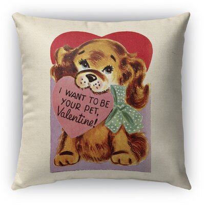 I Want to Be Your Pet Burlap Indoor/Outdoor Pillow Size: 16 H x 16 W