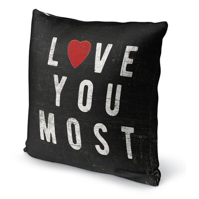 Love You Most Indoor Pillow Size: 18 H x 18 W
