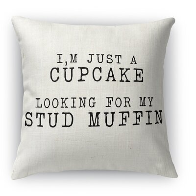 Cupcake Looking for a Stud Muffin 2 Indoor Accent Pillow Size: 18 H x 18 W