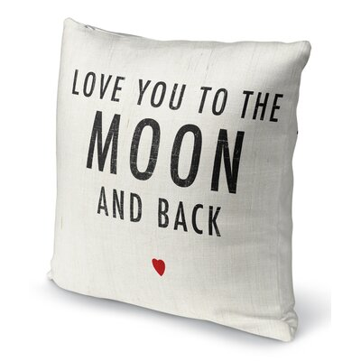 Love You to the Moon and Back Indoor Accent Pillow Size: 24 H x 24 W