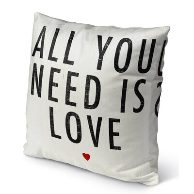 All You Need Is Love Indoor Accent Pillow Size: 16 H x 16 W