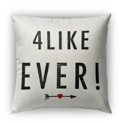 4 Like Ever Indoor Throw Pillow Size: 18 H x 18 W