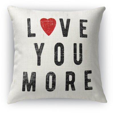 Love You More Indoor Accent Pillow Size: 18 H x 18 W