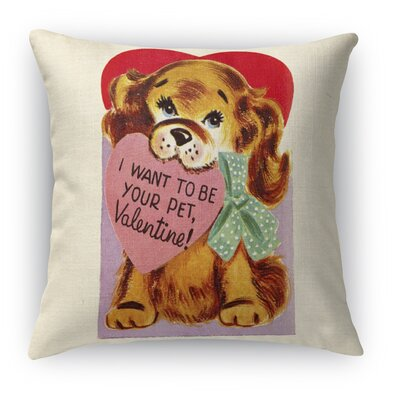 I Want to Be Your Pet Indoor Accent Pillow Size: 24 H x 24 W