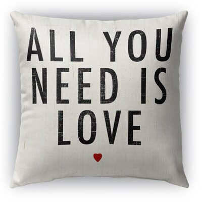 All You Need Is Love Indoor Accent Pillow Size: 24 H x 24 W