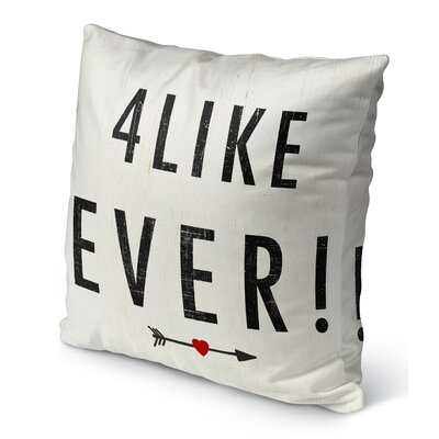 4 Like Ever Indoor Accent Pillow Size: 16 H x 16 W