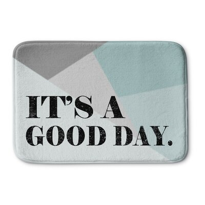 Its a Good Day Bath Mat Size: 17 W x 24 L