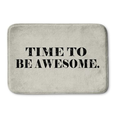 Time to Be Awesome Bath Mat Size: 17 W x 24 L