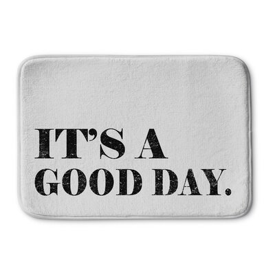 Its a Good Day Bath Mat Size: 24 W x 36 L