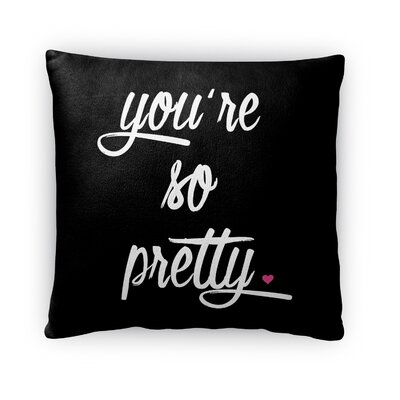 You're So Pretty Throw Pillow Size: 18