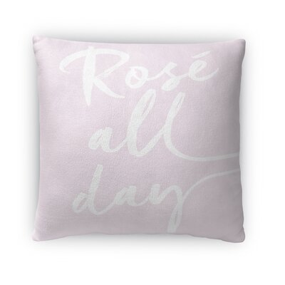Rose All Day Throw Pillow Size: 16 H x 16 W x 4 D