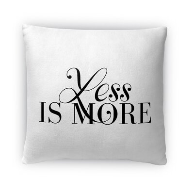 Less is More Throw Pillow Size: 18 H x 18 W x 4 D