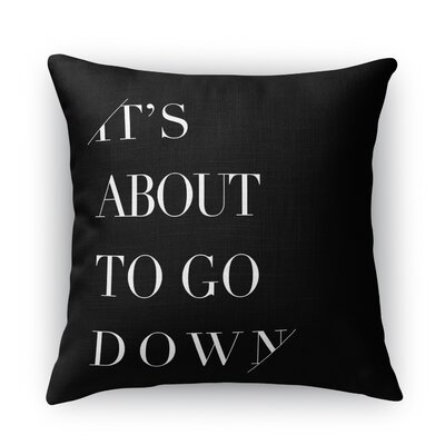 Its About To Go Down Indoor/Outdoor Throw Pillow Size: 16 H x 16 W x 5 D