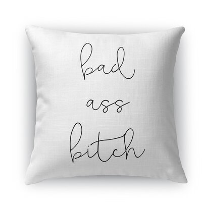 Bad Ass Bitch Throw Pillow Size: 16 H x 16 W x 5 D