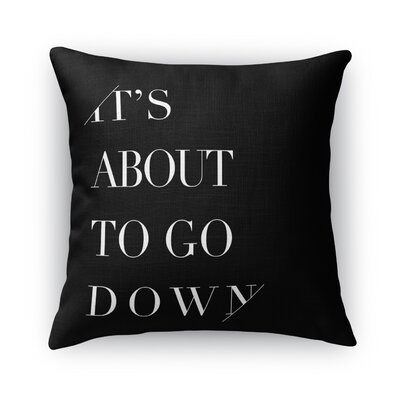 Its About To Go Down Burlap Throw Pillow Size: 16 H x 16 W x 5 D