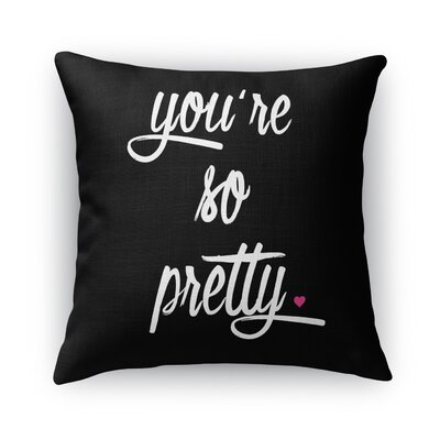 Youre So Pretty Burlap Indoor/Outdoor Throw Pillow Size: 16 H x 16 W x 5 D