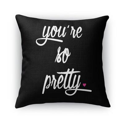 Youre So Pretty Burlap Indoor/Outdoor Throw Pillow Size: 26 H x 26 W x 5 D