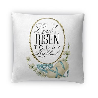 The Lord is Risen Today Throw Pillow Size: 16 H x 16 W x 4 D