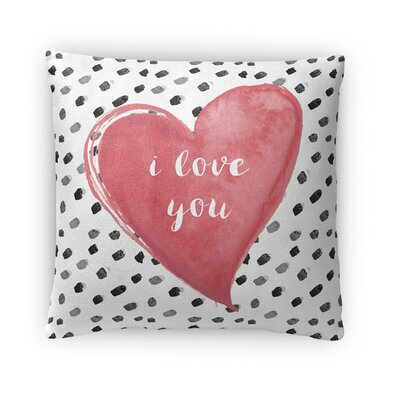 I Love You Throw Pillow Size: 18 H x 18 W x 4 D