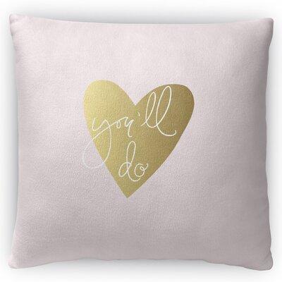 Do Love Throw Pillow Size: 16 H x 16 W x 4 D