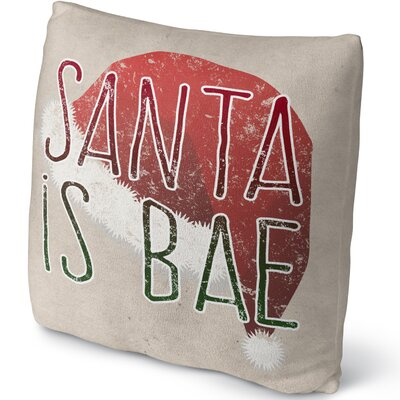 Santa Is Bae Throw Pillow Size: 16 H x 16 W x 4 D