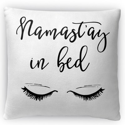 Namastay In Bed Throw Pillow Size: 16 H x 16 W x 4 D