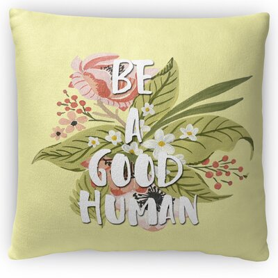 Good Human Throw Pillow Size: 18 H x 18 W x 4 D