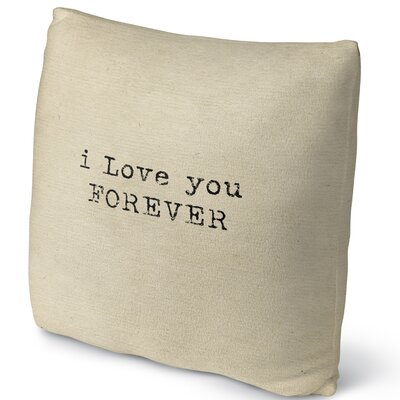 Love You Forever Throw Pillow Size: 16 H x 16 W x 4 D