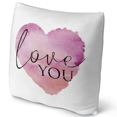 Love You Throw Pillow Size: 16 H x 16 W x 4 D