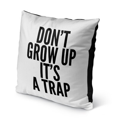 Premium Dont Grow Up Indoor/Outdoor Throw Pillow Size: 16 H x 16 W x 8 D