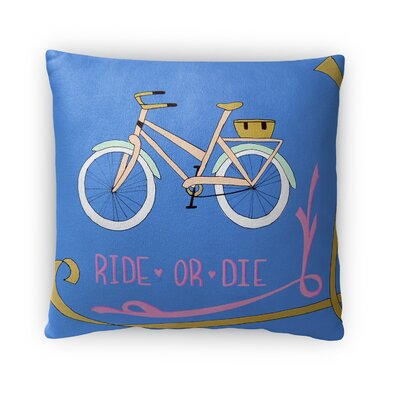 Dysart Ride and Die Throw Pillow Size: 18 x 18