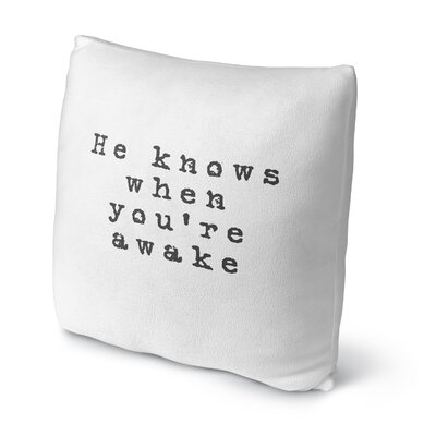 Esquer He Knows When Youre Awake Outdoor Throw Pillow Size: 16 x 16