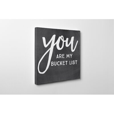 'You are My Bucket List' Textual Art on Canvas
