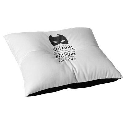 Im Not Saying Im Batman Outdoor Floor Pillow Size: 23 x 23