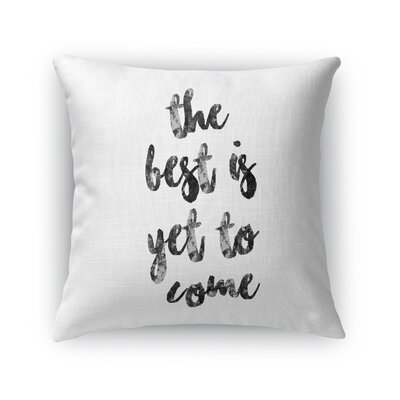 Chelsie Yet To Come Throw Pillow Size: 16