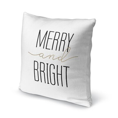 Merry and Bright Throw Pillow Size: 18 H x 18 W x 4 D, Color: White