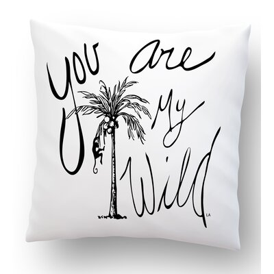 You Are My Wild Pillow Cover