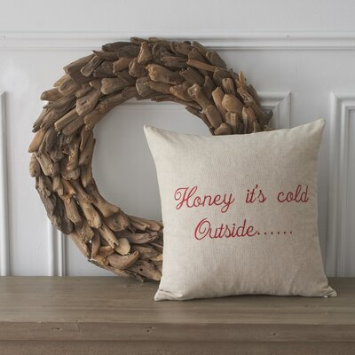 Holiday Words Honey It's Cold Outside Cotton Throw Pillow