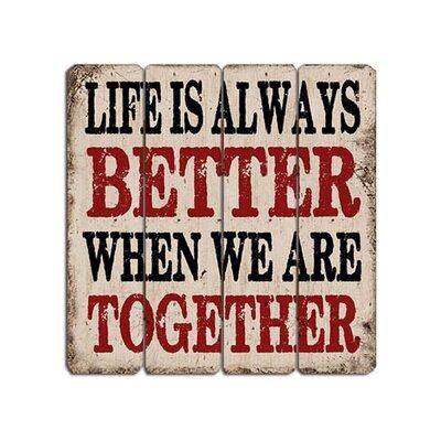 'Life is Always Better......' Textual Art WNPR5590 40567374