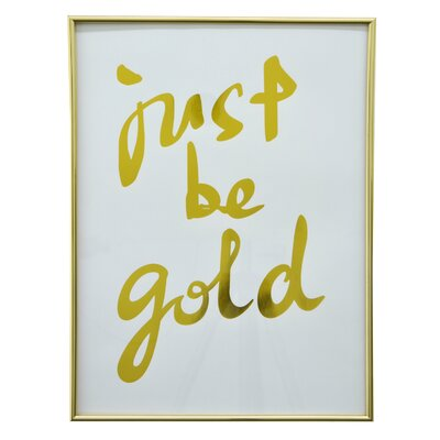 'Just Be Gold' Inspirational Framed Textual Art