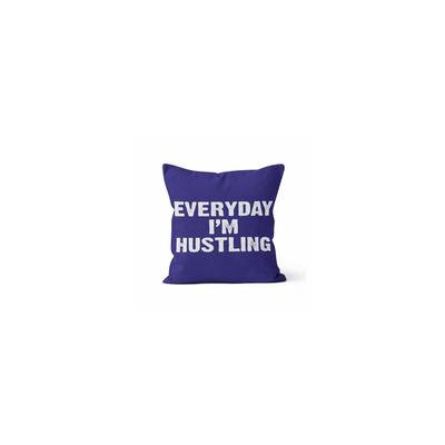 Everyday Im Hustling Throw Pillow Size: 20 H x 20 W x 3 D