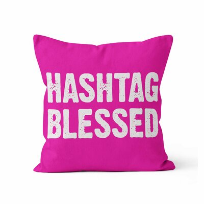 Hashtag Blessed Throw Pillow Size: 20 H x 20 W x 3 D